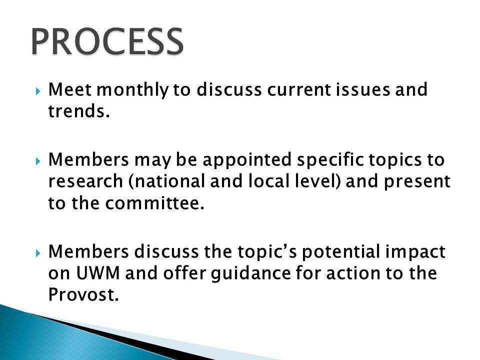  Meet monthly to discuss current issues and trends.