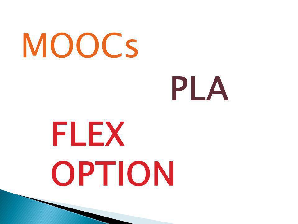MOOCs PLA FLEX OPTION