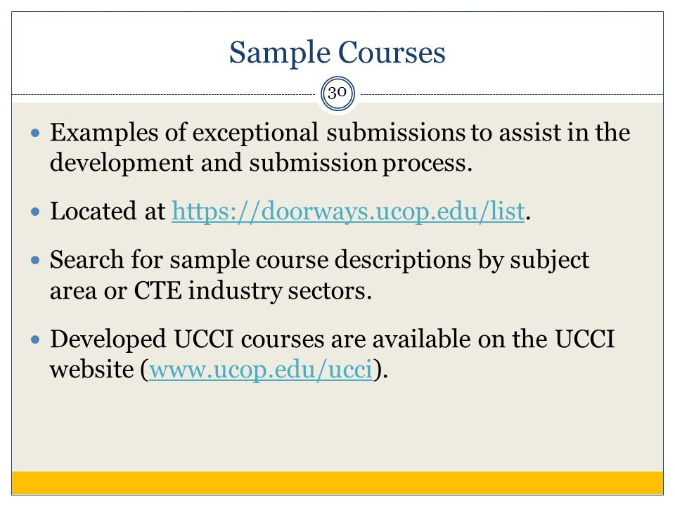 Sample Courses Examples of exceptional submissions to assist in the development and submission process.