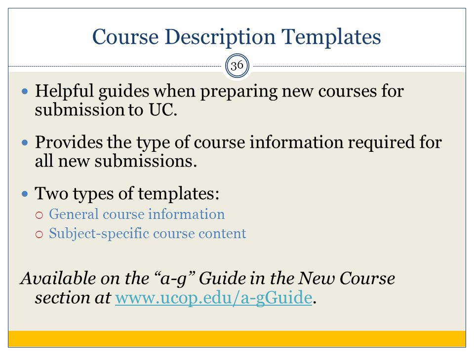 Course Description Templates Helpful guides when preparing new courses for submission to UC.