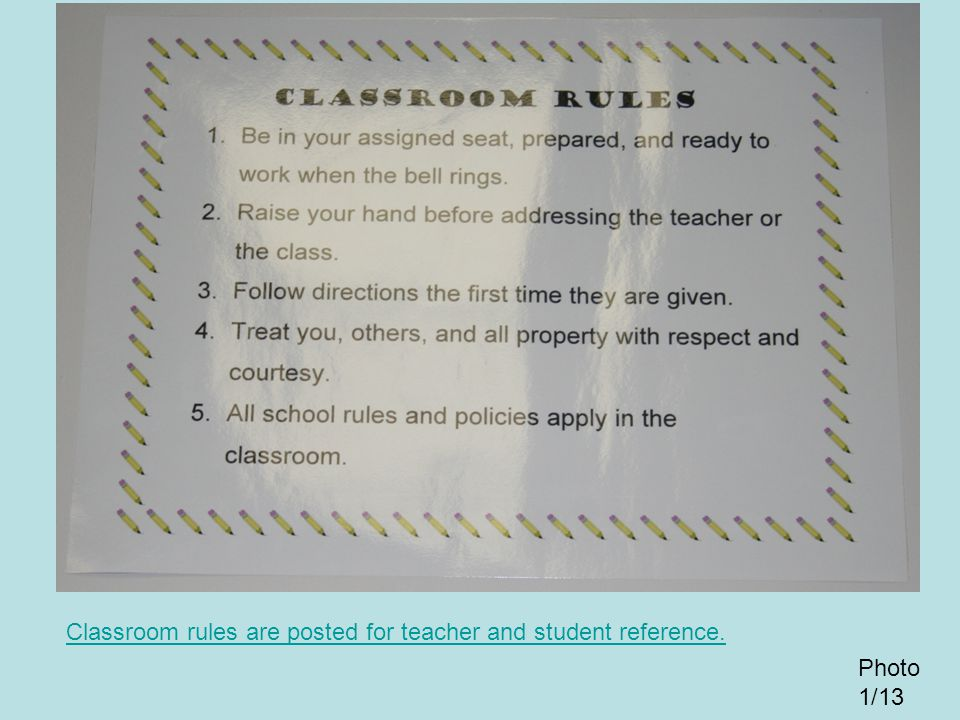 Photo 1/13 Classroom rules are posted for teacher and student reference.