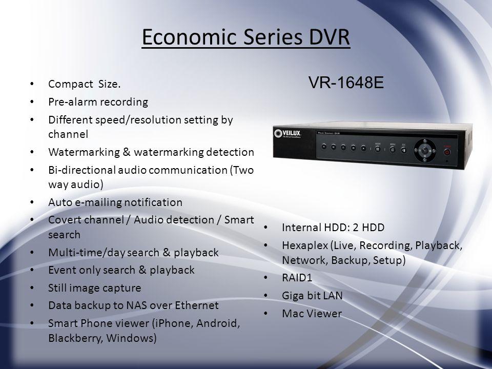 Economic Series DVR VR-1648E Internal HDD: 2 HDD Hexaplex (Live, Recording, Playback, Network, Backup, Setup) RAID1 Giga bit LAN Mac Viewer Compact Si
