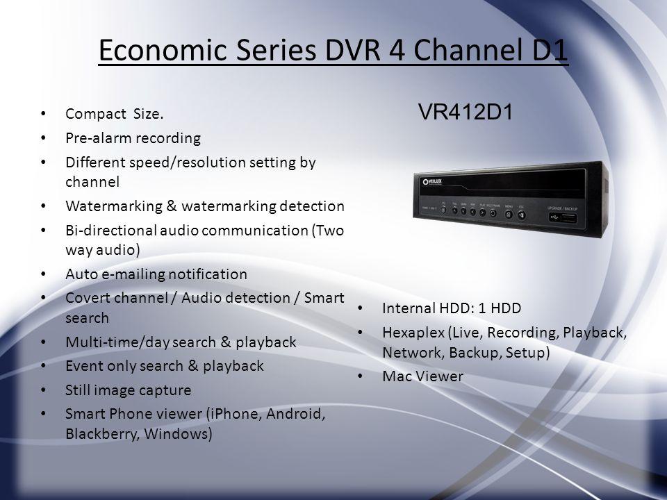 Economic Series DVR 4 Channel D1 VR412D1 Internal HDD: 1 HDD Hexaplex (Live, Recording, Playback, Network, Backup, Setup) Mac Viewer Compact Size. Pre