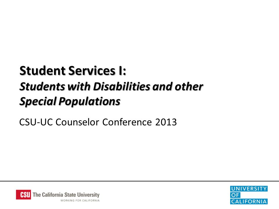 Overview  Services for Students with Disabilities  Special Populations AB 540 Deferred Action for Childhood Arrivals (DACA)