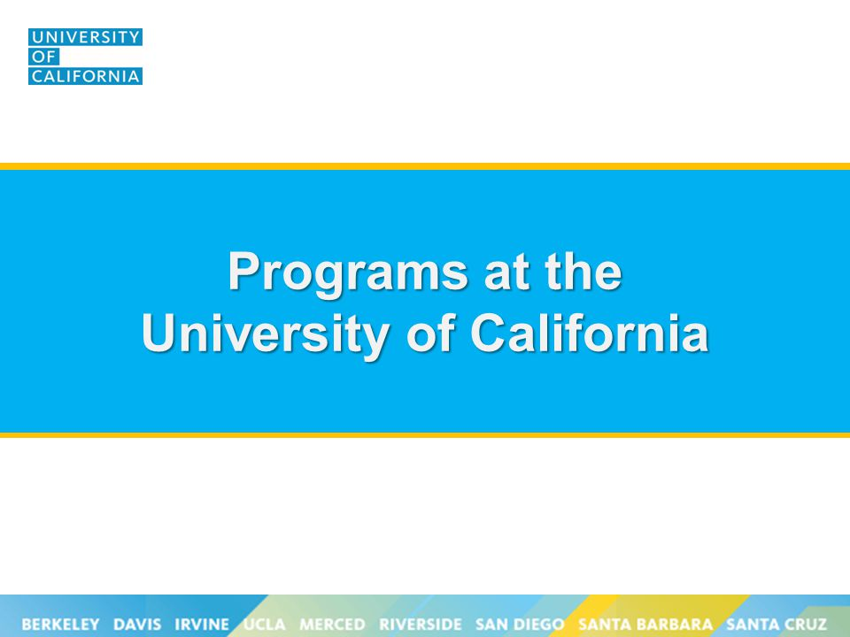 Programs at the University of California
