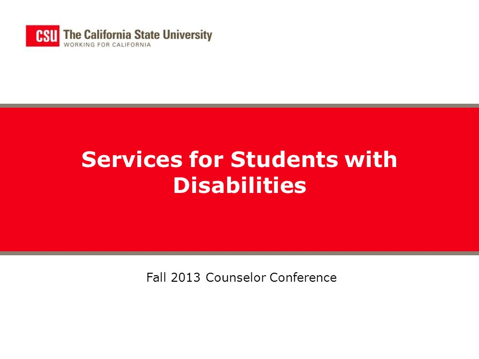 Services for Students with Disabilities Fall 2013 Counselor Conference
