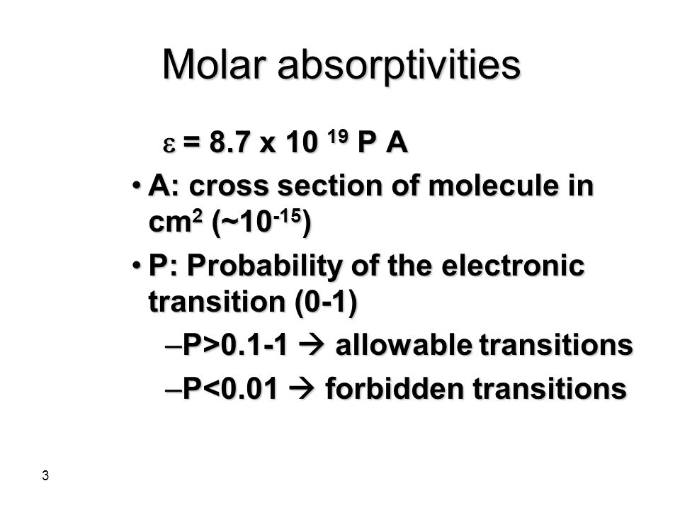 4 The molar absorptivity, however, is supposed to be constant for Beer's law to be valid.