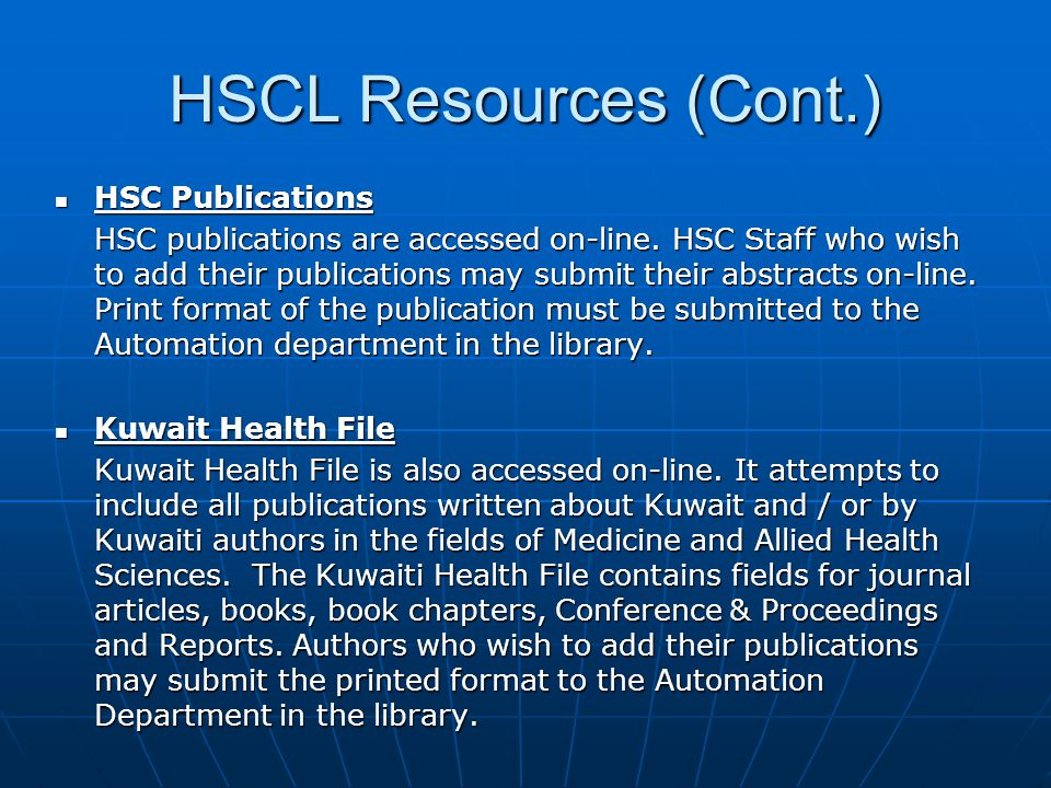HSCL Resources (Cont.) HSC Publications HSC Publications HSC publications are accessed on-line. HSC Staff who wish to add their publications may submi
