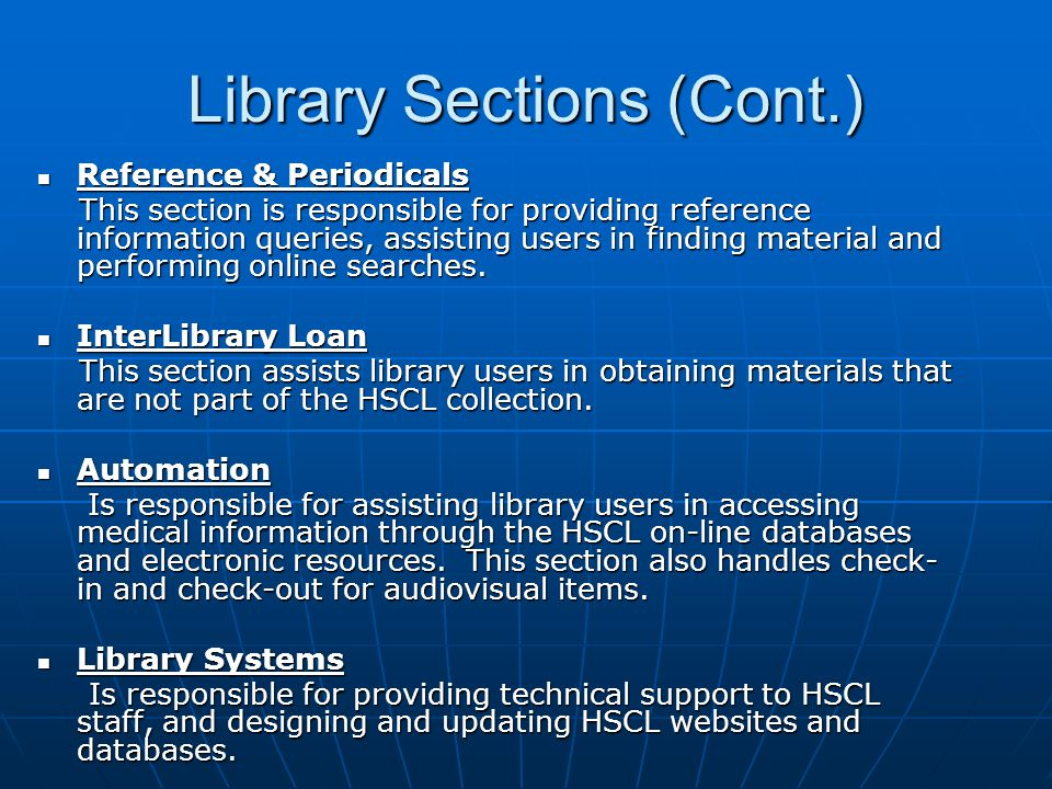Library Sections (Cont.) Reference & Periodicals Reference & Periodicals This section is responsible for providing reference information queries, assi