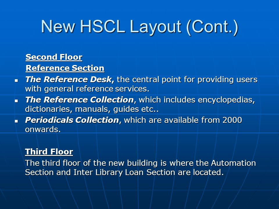 New HSCL Layout (Cont.) Second Floor Second Floor Reference Section Reference Section The Reference Desk, the central point for providing users with general reference services.