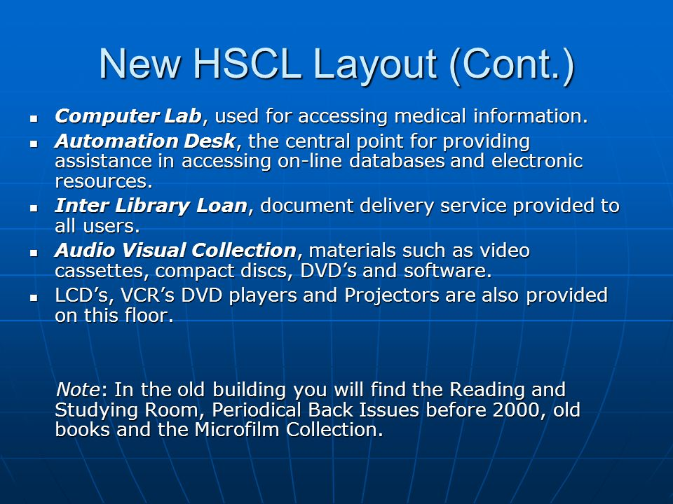 New HSCL Layout (Cont.) Computer Lab, used for accessing medical information.
