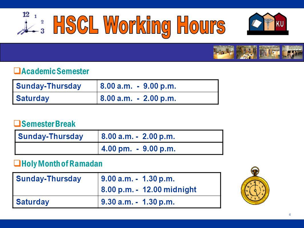 4  Academic Semester  Semester Break  Holy Month of Ramadan Sunday-Thursday8.00 a.m.
