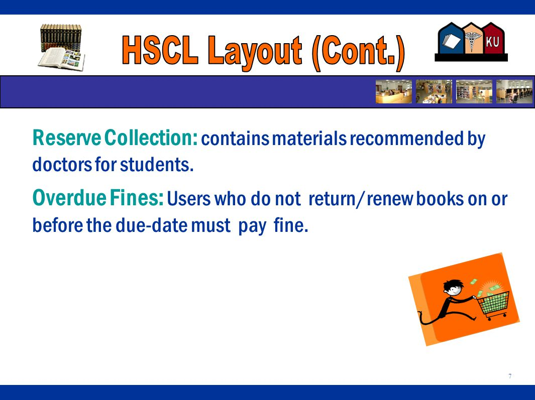 7 Reserve Collection: contains materials recommended by doctors for students.