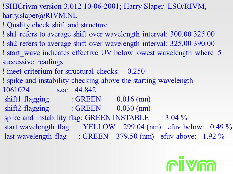 !SHICrivm version 3.012 10-06-2001; Harry Slaper LSO/RIVM, harry.slaper@RIVM.NL ! Quality check shift and structure ! sh1 refers to average shift over