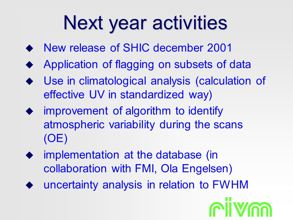Next year activities  New release of SHIC december 2001  Application of flagging on subsets of data  Use in climatological analysis (calculation of