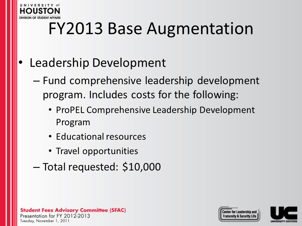 FY2013 Base Augmentation Leadership Development – Fund comprehensive leadership development program.