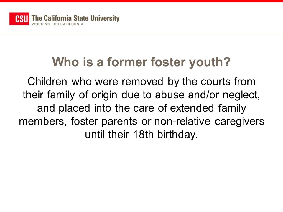 Who is a former foster youth.
