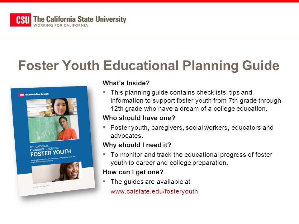 Foster Youth Educational Planning Guide What's Inside.