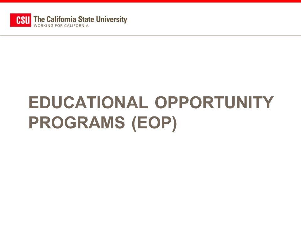 EDUCATIONAL OPPORTUNITY PROGRAMS (EOP)