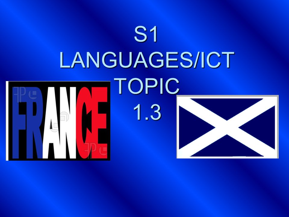 S1 LANGUAGES/ICT TOPIC 1.3