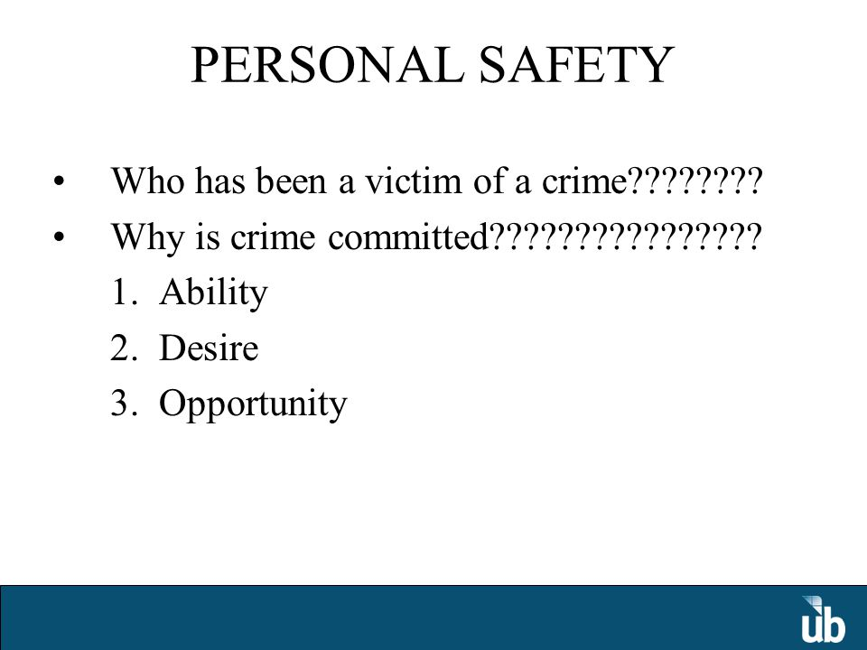 PERSONAL SAFETY Who has been a victim of a crime .