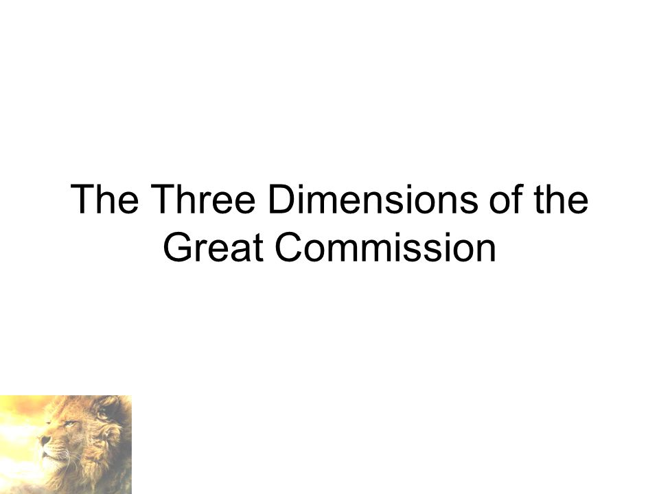The Three Dimensions of the Great Commission