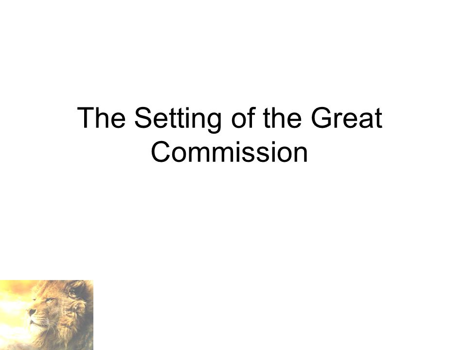 The Setting of the Great Commission