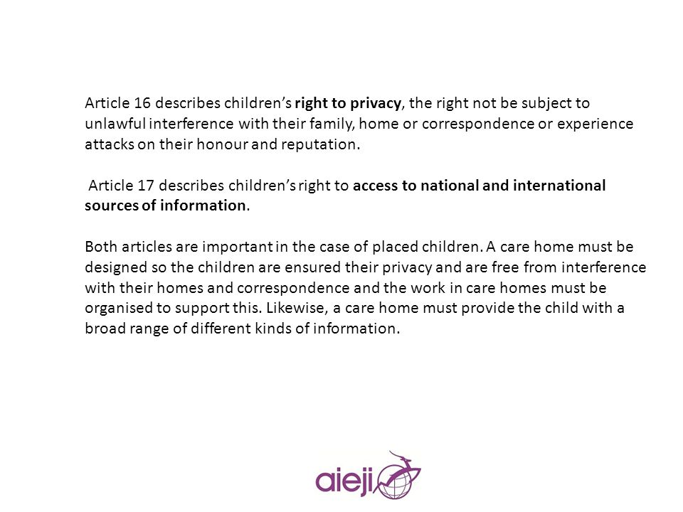 The state is obliged to ensure that when a child is placed outside the home the responsible authorities make periodic reviews of the placement, its facilities, the treatment and all other circumstances relevant to the placement (art.