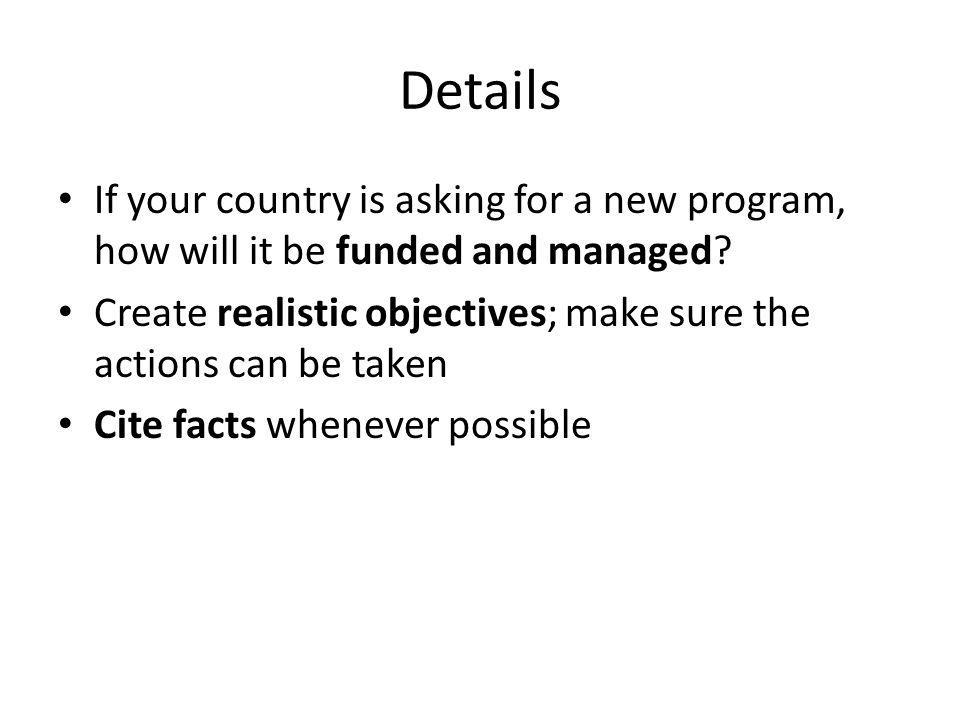 Details If your country is asking for a new program, how will it be funded and managed.