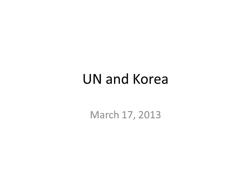 UN and Korea March 17, 2013