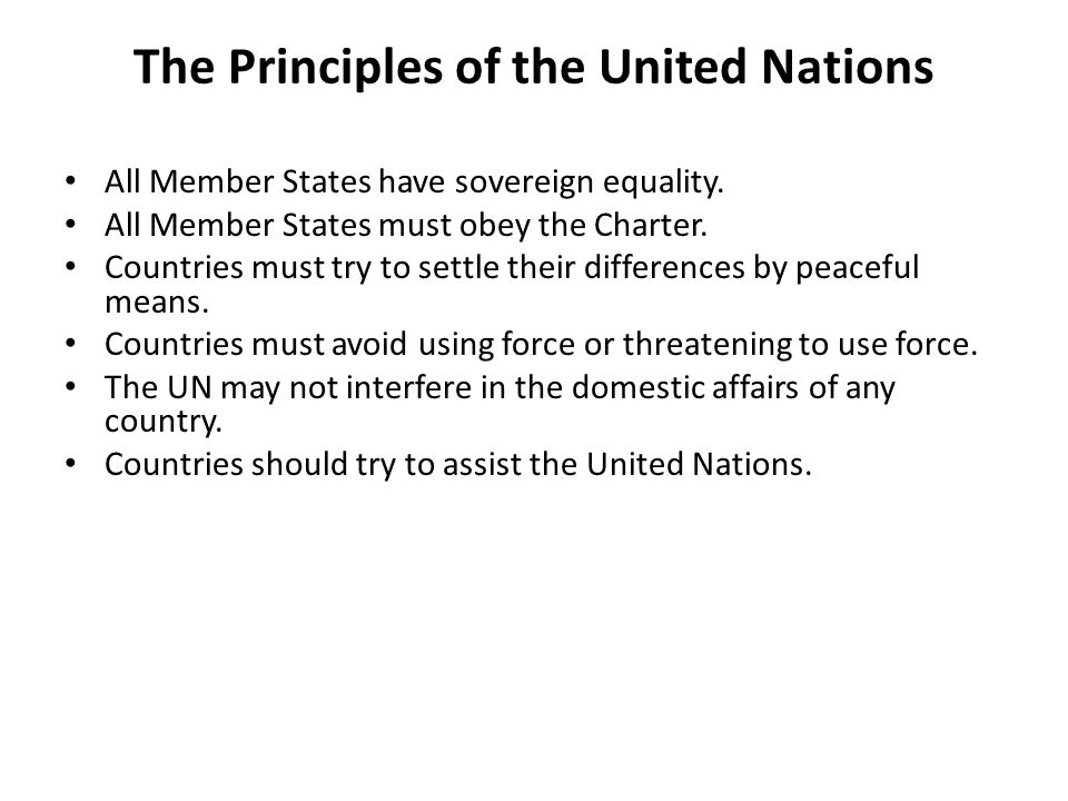 The Principles of the United Nations All Member States have sovereign equality.