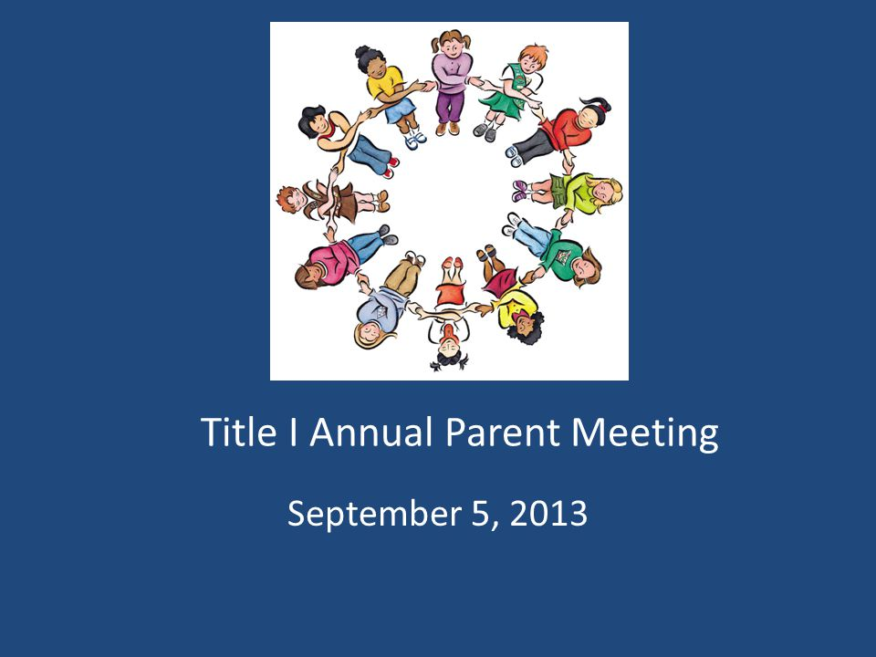 Title I Annual Parent Meeting September 5, 2013