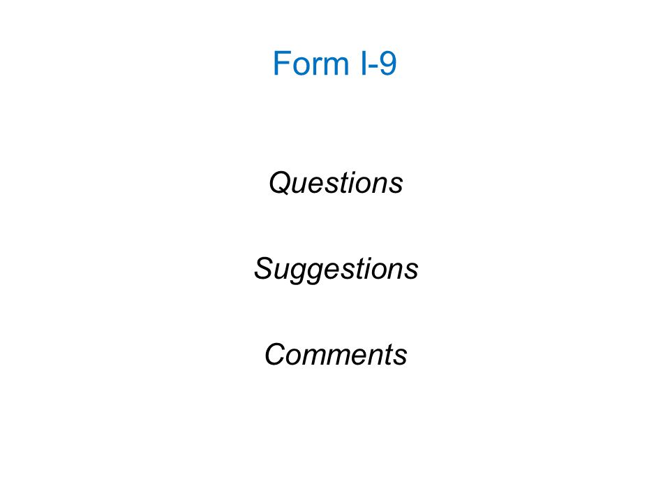 Form I-9 Questions Suggestions Comments