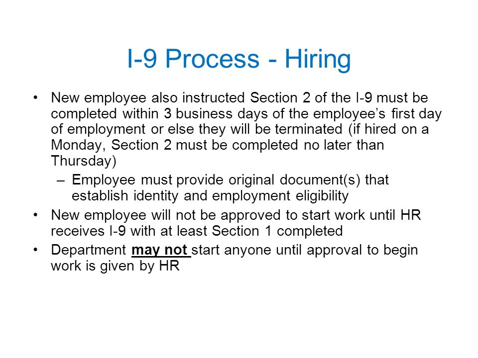 I-9 Process - Hiring New employee also instructed Section 2 of the I-9 must be completed within 3 business days of the employee's first day of employm