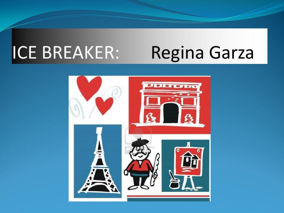 ICE BREAKER: Regina Garza