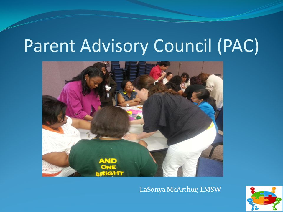 Parent Advisory Council (PAC) LaSonya McArthur, LMSW