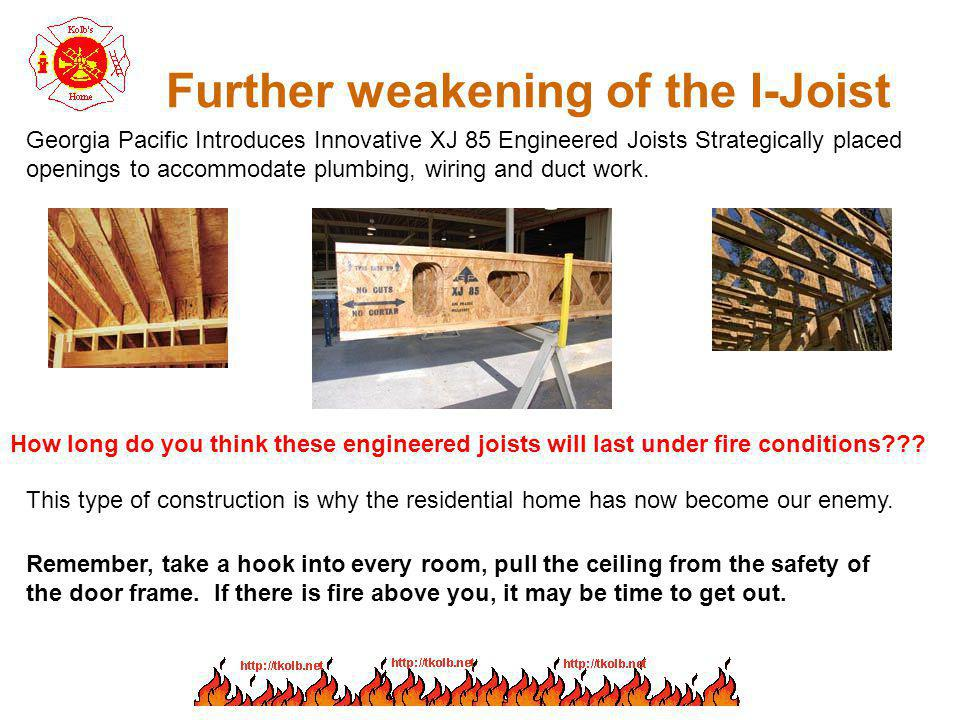 Further weakening of the I-Joist Georgia Pacific Introduces Innovative XJ 85 Engineered Joists Strategically placed openings to accommodate plumbing,