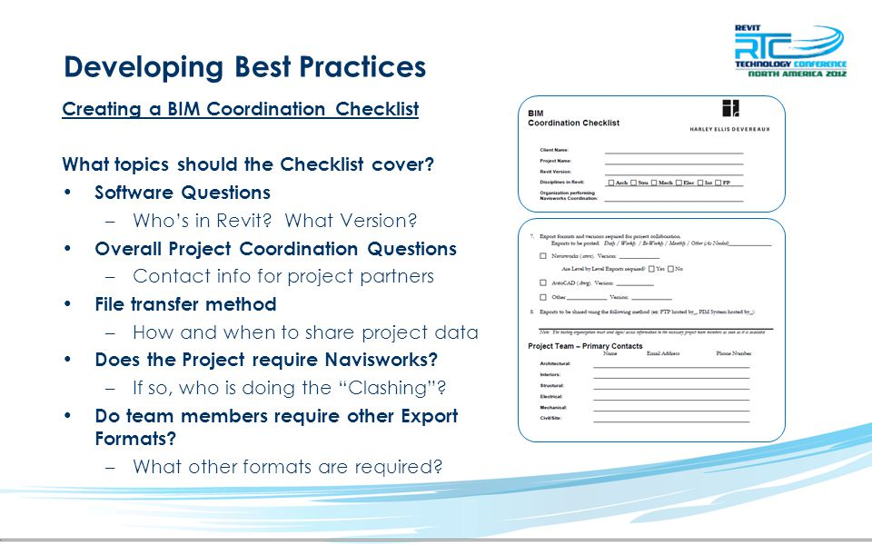 Developing Best Practices Creating a BIM Coordination Checklist What topics should the Checklist cover? Software Questions –Who's in Revit? What Versi