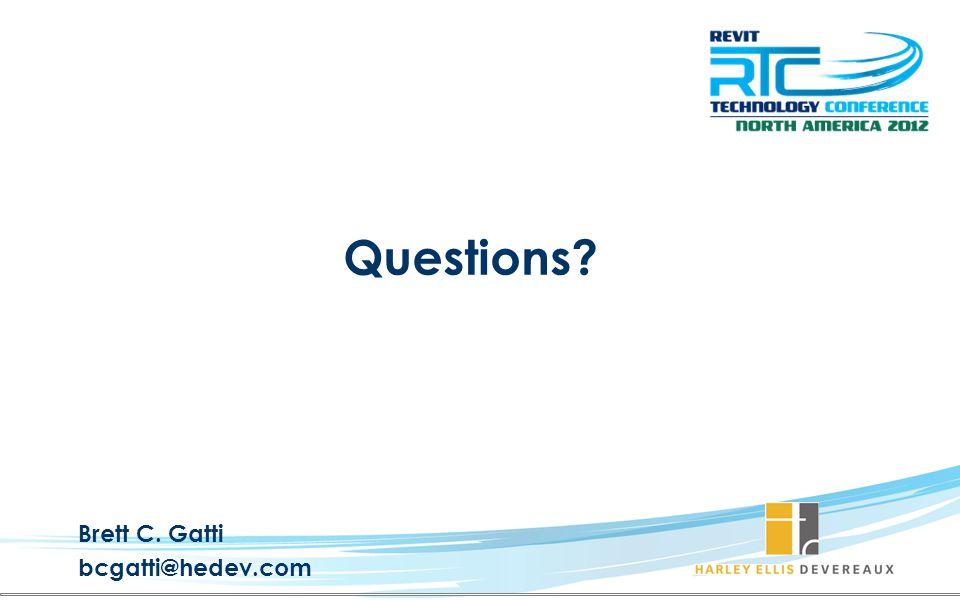 Questions Brett C. Gatti bcgatti@hedev.com