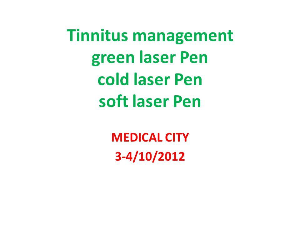 Tinnitus management green laser Pen cold laser Pen soft laser Pen MEDICAL CITY 3-4/10/2012