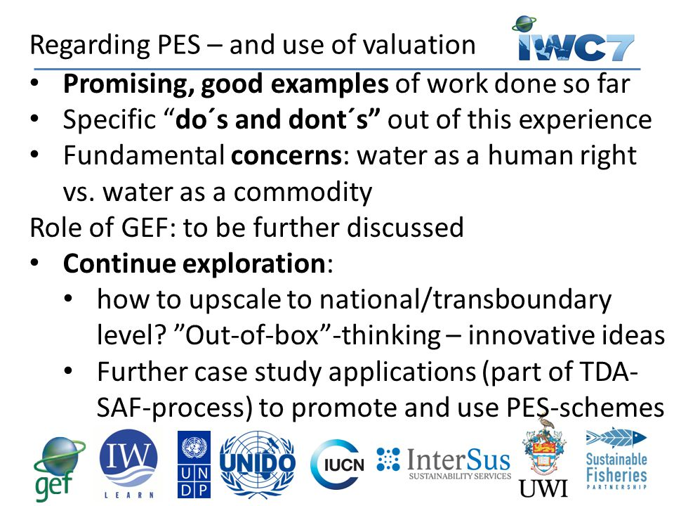 """Promising, good examples of work done so far Specific """"do´s and dont´s"""" out of this experience Fundamental concerns: water as a human right vs. water"""