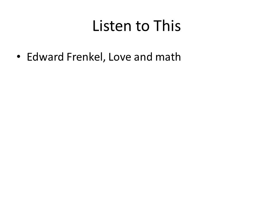 Listen to This Edward Frenkel, Love and math
