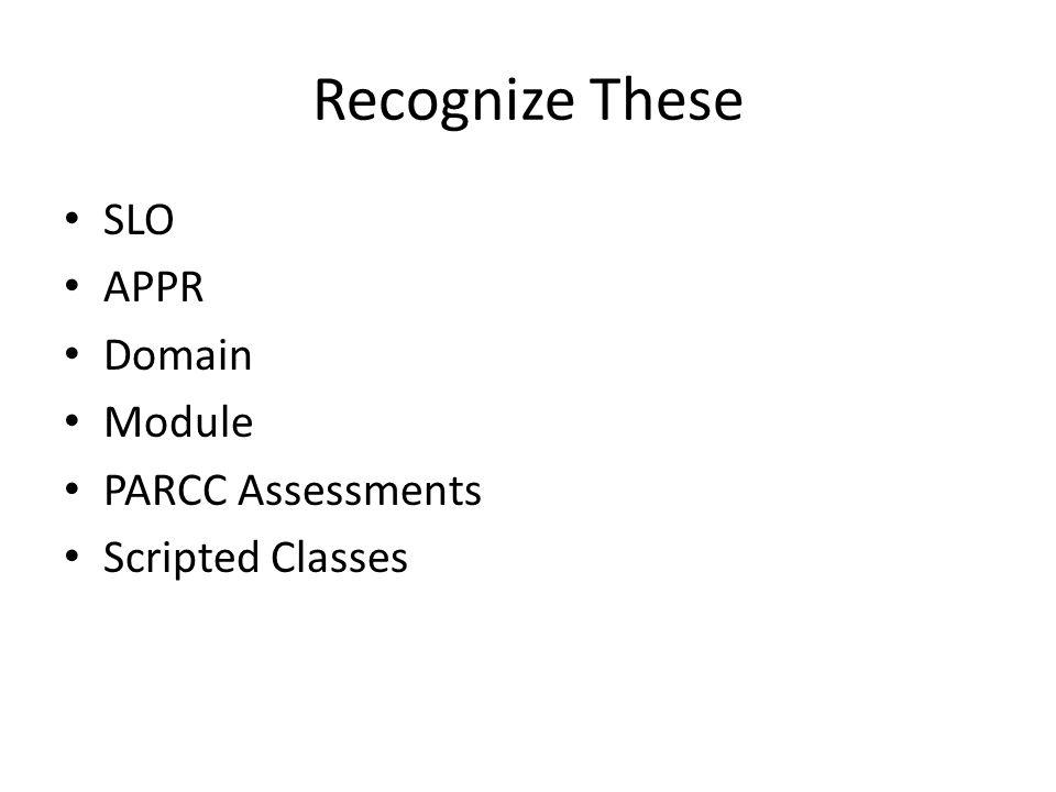 Recognize These SLO APPR Domain Module PARCC Assessments Scripted Classes