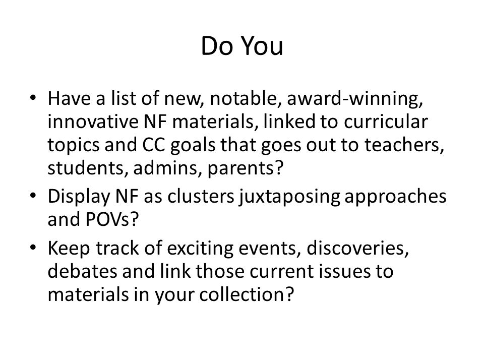 Do You Have a list of new, notable, award-winning, innovative NF materials, linked to curricular topics and CC goals that goes out to teachers, students, admins, parents.