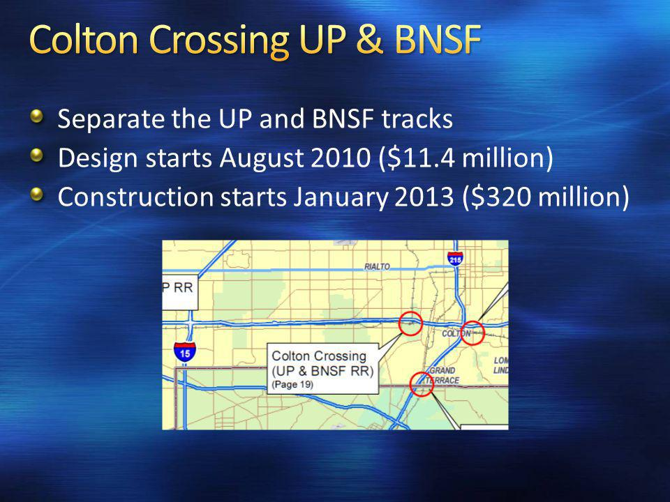 Separate the UP and BNSF tracks Design starts August 2010 ($11.4 million) Construction starts January 2013 ($320 million)