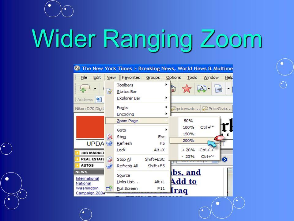 Wider Ranging Zoom