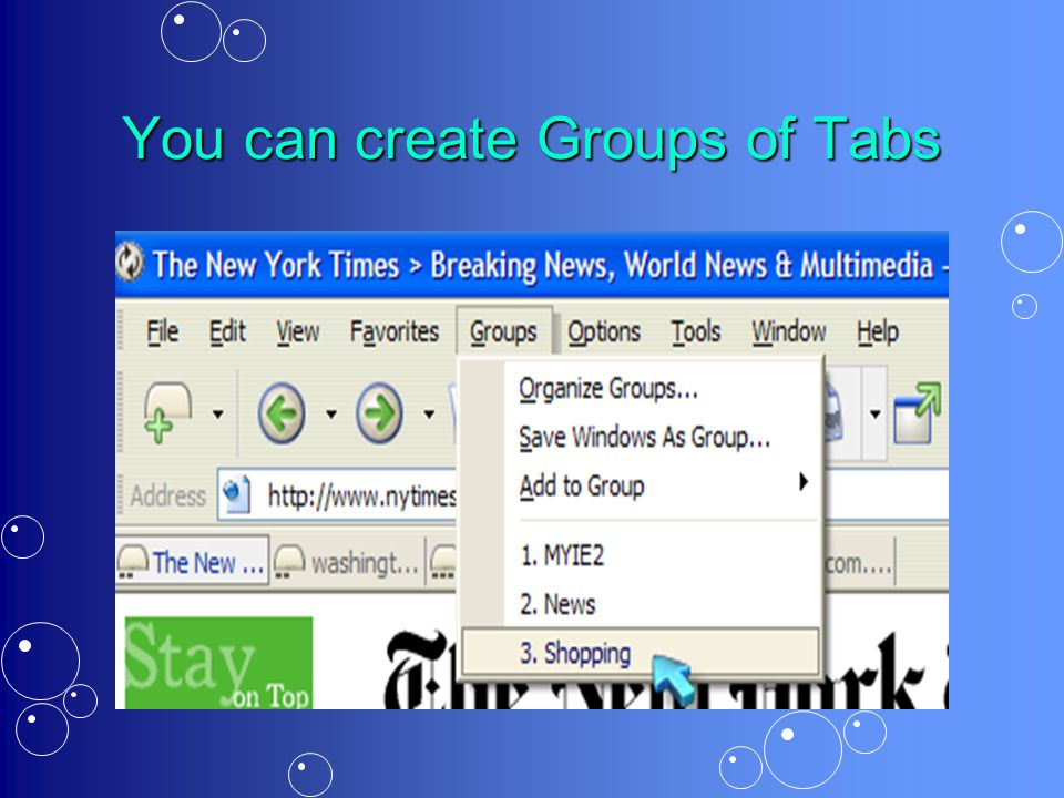 You can create Groups of Tabs