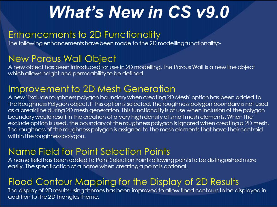 What's New in CS v9.0 Numeric Summary Results for 2D Results It is now possible to view numeric summary results for individual 2D elements.