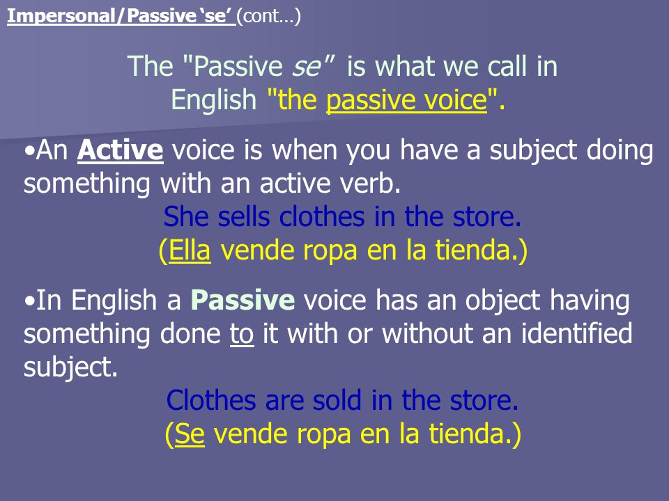 Impersonal/Passive 'se' (cont…) The passive 'se' is often used to say what is or isn't allowed.