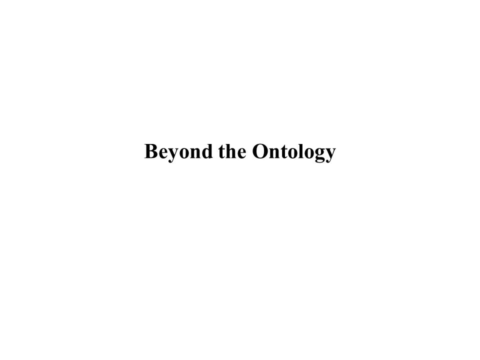 Beyond the Ontology